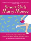 Smart Girls Marry Money (eBook): How Women Have Been Duped Into the Romantic Dream—And How They're Paying For It