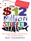 The $12 Million Stuffed Shark (eBook): The Curious Economics of Contemporary Art and Auction Houses