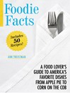 Foodie Facts (eBook): A Food Lover's Guide to America's Favorite Dishes from Apple Pie to Corn on the Cob
