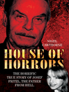 House of Horrors (eBook): The Horrific True Story of Josef Fritzl, the Father From Hell