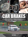 Car Brakes (eBook): A Guide to Upgrading, Repair and Maintenance