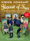 House of Fun (eBook): 20 Glorious Years in Parliament