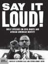 Say It Loud (eBook): Great Speeches on Civil Rights and African American Identity