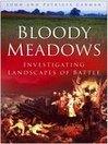 Bloody Meadows (eBook): Investigating Landscapes of Battle