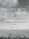 The Half Has Never Been Told (eBook): Slavery and the Making of American Capitalism