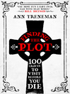 Finding the Plot (eBook): 100 Graves to Visit Before You Die