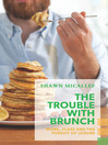 The Trouble with Brunch (eBook): Work, Class and the Pursuit of Leisure