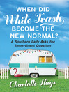 When Did White Trash Become the New Normal? (eBook): A Southern Lady Asks the Impertinent Question