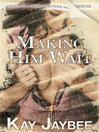 Making Him Wait (eBook)