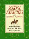 School Exercises for Flatwork and Jumping (eBook)