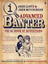 Advanced Banter (eBook): The QI Book of Quotations