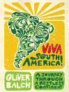Viva South America! (eBook): A Journey Through a Restless Continent