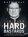 Ultimate Hard Bastards (eBook): The Truth About the Toughest Men in the World