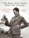 The Man Who Gave Away His Island (eBook): A Life of John Lorne Campbell of Canna