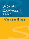 Rick Steves' Tour (eBook): Versailles