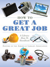 How to Get a Great Job (eBook): A Library How-To Handbook