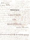 Calculus On Manifolds (eBook): A Modern Approach To Classical Theorems Of Advanced Calculus