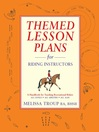 Themed Lesson Plans for Riding Instructors (eBook): A Handbook for Teaching Recreational Riders