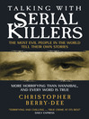 Talking with Serial Killers (eBook): The Most Evil People in the World Tell Their Own Stories