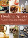 Healing Spices (eBook): How Turmeric, Cayenne Pepper, and Other Spices Can Improve Your Health, Life, and Well-Being