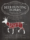 Deer Hunting in Paris (eBook): A Memoir of God, Guns, and Game Meat