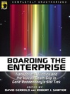 Boarding the Enterprise (eBook): Transporters, Tribbles, and the Vulcan Death Grip in Gene Rodenberry's Star Trek