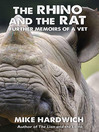 The Rhino and the Rat (eBook): Further Memoirs of a Vet