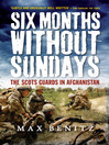 Six Months Without Sundays (eBook): The Scots Guards In Afghanistan