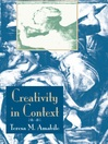 Creativity In Context (eBook): Update To The Social Psychology Of Creativity