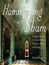Hammaming in the Sham (eBook): A Journey Through the Turkish Baths of Damascus, Aleppo and Beyond