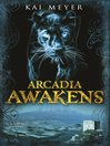 Arcadia Awakens (eBook): Arcadia Trilogy, Book 1