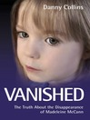 Vanished (eBook): The Truth about the Disappearance of Madeline McCann