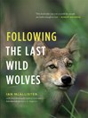 Following the Last Wild Wolves (eBook)