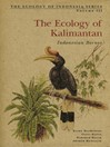 The Ecology of Kalimantan (eBook): Indonesian Borneo