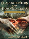 Shadowhunters and Downworlders (eBook): A Mortal Instruments Reader