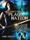Plague Nation (eBook): Ashley Parker Series, Book 2