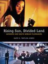 Rising Sun, Divided Land (eBook): Japanese and South Korean Filmmakers