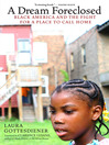 A Dream Foreclosed (eBook): Black America and the Fight for a Place to Call Home
