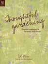 Thoughtful Gardening (eBook): Practical Gardening in Harmony with Nature