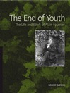The End of Youth (eBook): The Life and Work of Alain-Fournier
