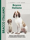 Bracco Italiano (eBook): Special Rare-Breed Edition: A Comprehensive Owner's Guide