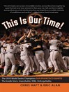 This is Our Time! (eBook): The 2010 World Series Champions San Francisco Giants