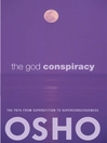 The God Conspiracy (eBook): The Path from Superstition to Super Consciousness — with Audio/Video