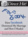 Direct Hit! (eBook): How Facebook Destroyed My Marriage and How I Healed