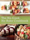 The No-Cook No-Bake Cookbook (eBook): 101 Delicious Recipes for When It's Too Hot to Cook
