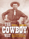 The Cowboy Way (eBook): An Exploration of History and Culture