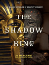 The Shadow King (eBook): The Bizarre Afterlife of King Tut's Mummy
