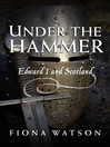 Under the Hammer (eBook): Edward I and Scotland, 1286–1307