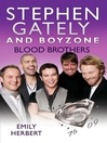 Stephen Gately and Boyzone (eBook): Blood Brothers 1976-2009