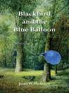 Blackbird and the Blue Balloon (eBook)